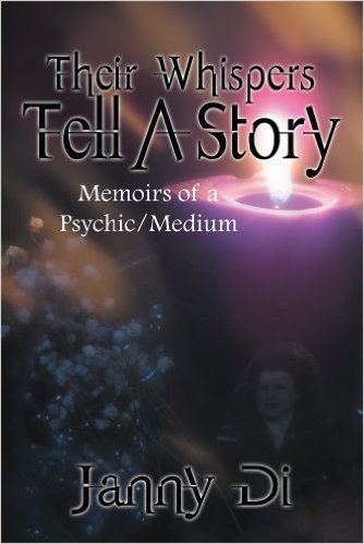 Their Whispers Tell a Story: Memoirs of a Psychic Medium